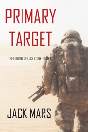 Primary Target: The Forging of Luke Stone—Book #1 PDF Download