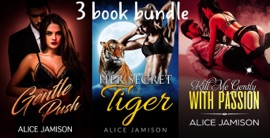 Gentle Push Her Secret Tiger Kill Me Gently With Passion 3 Book Bundle