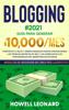 Howell Leonard - Blogging #2021: Guía Para Generar $10.000/mes. Construye tu Blog y Genera Ingresos Pasivos Aprovechando las Técnicas Secretas de Seo y los Consejos de los Profesionales del Marketing de Afiliados portada