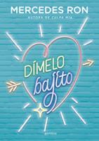 Download and Read Online Dímelo bajito (Dímelo 1)