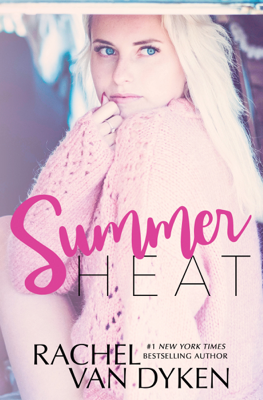 Rachel Van Dyken - Summer Heat book