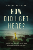 How Did I Get Here? Book Cover