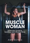 Muscle Woman A Female Guide To Building Lean Muscle Mass