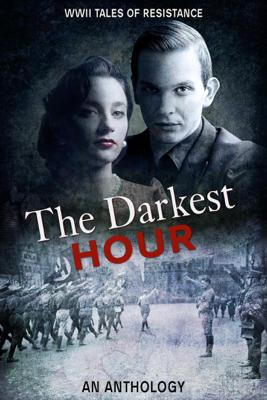The Darkest Hour - Roberta Kagan, Jean Grainger, Marion Kummerow, Ellie Midwood, Alexa Kang, Mary D. Brooks, Deborah Swift, Kathryn Gauci, John R McKay & Ryan Armstrong book