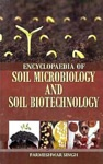 Encyclopaedia Of Soil Microbiology And Soil Biotechnology