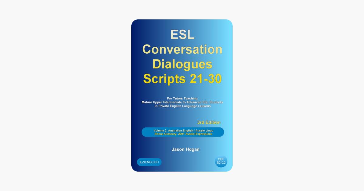 ESL Conversation Dialogues Scripts 21-30 Volume 3: Australian English  Aussie Lingo  Bonus Glossary: 200+ Aussie Expressions