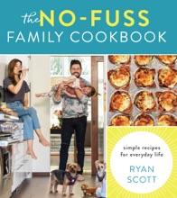 The No-Fuss Family Cookbook