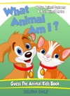 What Animal Am I Guess The Animal Kids Book