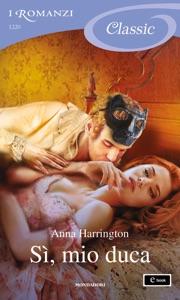 Sì, mio duca (I Romanzi Classic) da Anna Harrington Copertina del libro