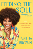 Download and Read Online Feeding the Soul (Because It's My Business)