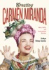 Creating Carmen Miranda