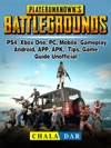 Player Unknowns Battlegrounds PS4 Xbox One PC Mobile Gameplay Android APP APK Tips Game Guide Unofficial