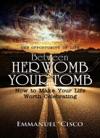 Between Her Womb  Your Tomb