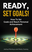 Ready, Set, Goals: How To Set Goals and Reach Personal Achievement