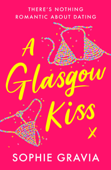 Download and Read Online A Glasgow Kiss