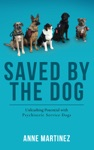 Saved By The Dog Unleashing Potential With Psychiatric Service Dogs