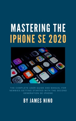 Mastering the iPhone SE 2020