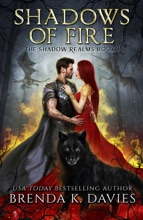Shadows Of Fire (The Shadow Realms, Book 1)