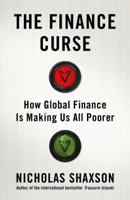 Nicholas Shaxson - The Finance Curse artwork