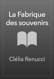 Download La Fabrique des souvenirs