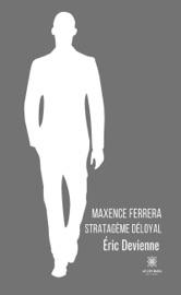 Download Maxence Ferrera, stratagème déloyal