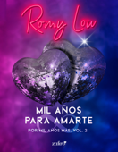 Download and Read Online Mil años para amarte. Por mil años más, vol. 2