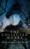The Collected Works of Mary Roberts Rinehart