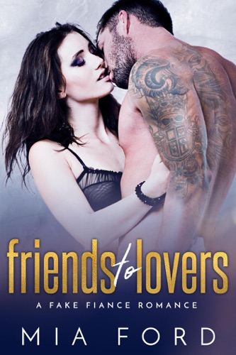 Friends to Lovers - Mia Ford - Mia Ford