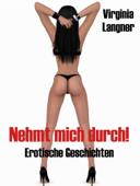 Download and Read Online Nehmt mich durch! - Erotische Geschichten