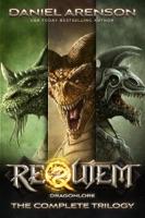 Requiem: Dragonlore (The Complete Trilogy)