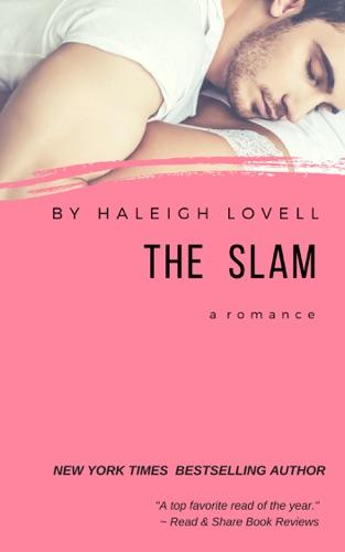 The Slam: A Romance - Haleigh Lovell - Haleigh Lovell