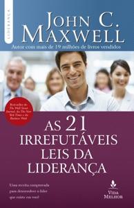 As 21 irrefutáveis leis da liderança Book Cover