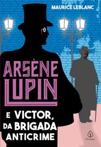 Arsène Lupin e Victor, da Brigada Anticrime Book Cover