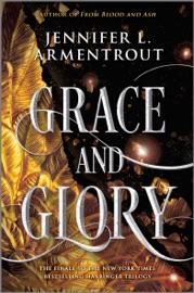 Grace and Glory - Jennifer L. Armentrout by  Jennifer L. Armentrout PDF Download