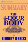 Summary The 4-Hour Body An Uncommon Guide To Rapid Fat-Loss Incredible Sex And Becoming Superhuman