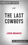 The Last Cowboys A Pioneer Family In The New West By John Branch Conversation Starters