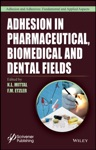 Adhesion In Pharmaceutical Biomedical And Dental Fields