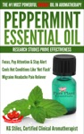 Peppermint Essential Oil The 1 Most Powerful Energy Oil In Aromatherapy Research Studies Prove Effectiveness Focus Pay Attention Stay Alert Cools Hot Flash Migraine Headache Pain Reliever