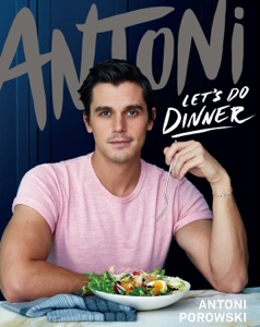 Antoni: Let's Do Dinner Book Cover