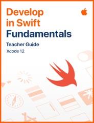 Develop in Swift Fundamentals Teacher Guide