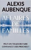 Download and Read Online AFFAIRES DE FAMILLES