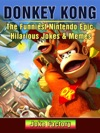 Donkey Kong The Funniest Nintendo Epic Hilarious Jokes  Memes