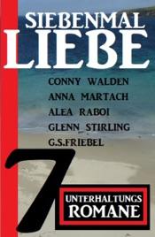 Download and Read Online Siebenmal Liebe: 7 Unterhaltungsromane
