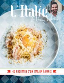 L'Italie de Denny Imbroisi - 45 recettes d'un italien à Paris