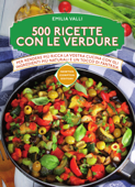 500 ricette con le verdure Book Cover
