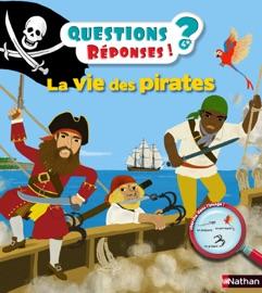 LA VIE DES PIRATES - QUESTIONS/RéPONSES - DOC DèS 5 ANS