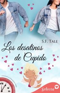 Los desatinos de Cupido (Contigo a cualquier hora 8) Book Cover