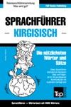 Sprachfhrer Deutsch-Kirgisisch Und Thematischer Wortschatz Mit 3000 Wrtern