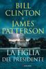 James Patterson & Bill Clinton - La figlia del presidente artwork