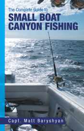 The Complete Guide to Small Boat Canyon Fishing